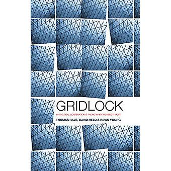 Gridlock Why Global Cooperation Is Failing When We Need It Most by Hale & Thomas