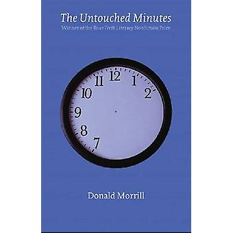 The Untouched Minutes by Morrill & Donald
