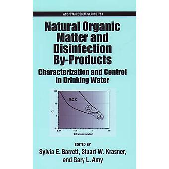 Natural Organic Matter and Disinfection ByProducts by Barrett & Sylvia E.