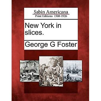 New York in slices. by Foster & George G
