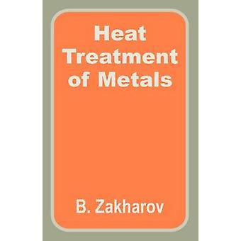 Heat Treatment of Metals by Zakharov & B.