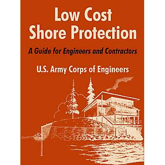 Low Cost Shore Protection A Guide for Engineers and Contractors by U.S. Army Corps of Engineers