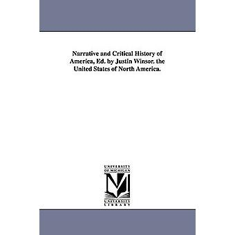 Narrative and Critical History of America Ed. by Justin Winsor. the United States of North America. by Winsor & Justin