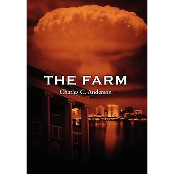 The Farm by Anderson & Charles C.
