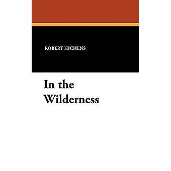 In the Wilderness by Hichens & Robert