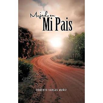 Mojado nl Mi Pais door Vargas Mu Iz & Roberto