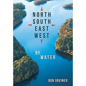 North South East West by Water by Greiner & Ron