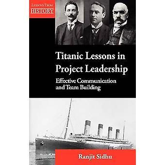 Lezioni del Titanic nel progetto Leadership efficace comunicazione e Team Building di Ranjit & Sidhu