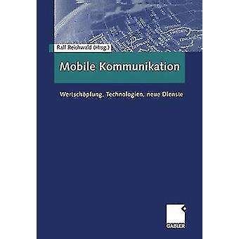 Mobiele Kommunikation Wertschpfung Technologien neue Dienste door Reichwald & Ralf