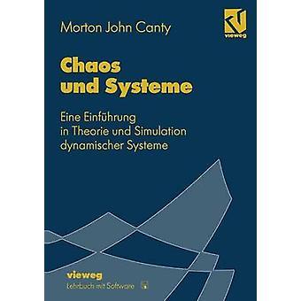 Chaos und Systeme  Eine Einfhrung in Theorie und Simulation dynamischer Systeme by Canty & Morton John