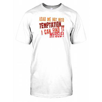 Lead Me Not Into Temptation... I Can Find It Myself - Funny Quote Mens T Shirt