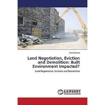 Land Negotiation Eviction and Demolition Built Environment Impacted by Gomani Elvin