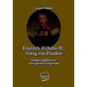 Friedrich Wilhelm III. Konig Von Preussen by Potthast & August