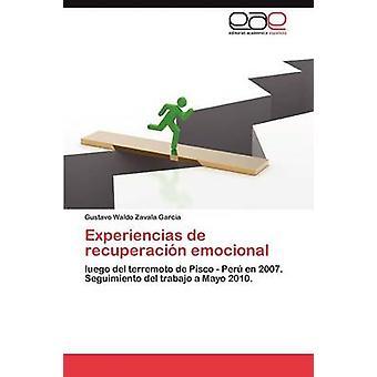 Experiencias de recuperacin emocional by Zavala Garcia Gustavo Waldo
