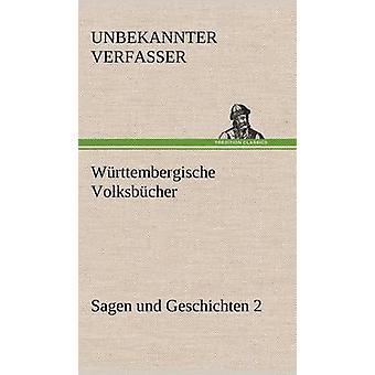 Wurttembergische Volksbucher Sagen Und Geschichten 2 von Unbekannter Verfasser