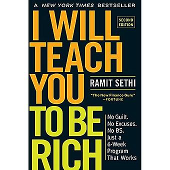 I Will Teach You to Be Rich, Second Edition: No Guilt. No Excuses. No B.S.� Just a 6-Week Program That Works.