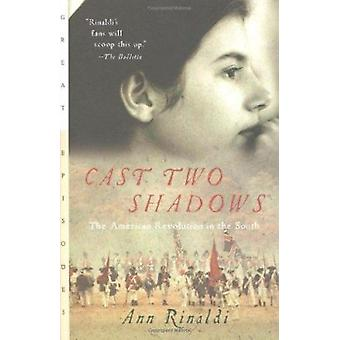 Cast Two Shadows - The American Revolution In The South Book