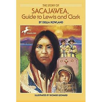 The Story of Sacajawea - Guide to Lewis and Clark by Della Rowland - R