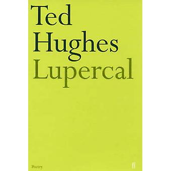 Lupercal by Ted Hughes - 9780571092468 Book