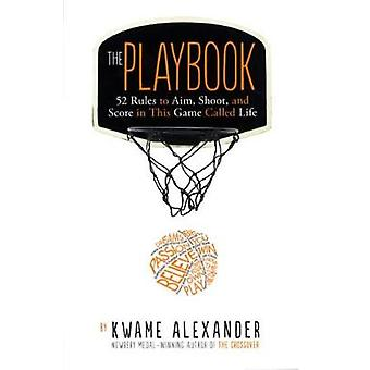 The Playbook - 52 Rules to Aim - Shoot - and Score in This Game Called