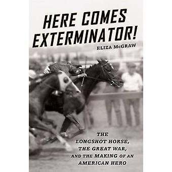 Here Comes Exterminator! - The Longshot Horse - the Great War - and th