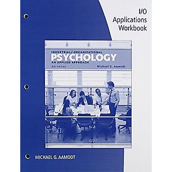 I/O Applications Workbook for Aamodt's Industrial/Organizational Psyc