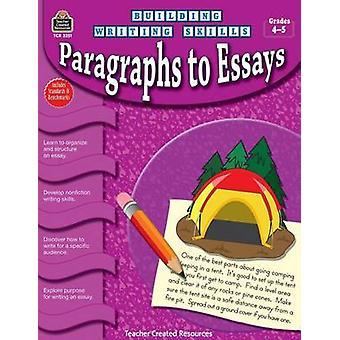 Paragraphs to Essays - Grades 4-5 by Tracie Heskett - 9781420632514 B
