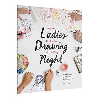 Ladies Drawing Night - Make Art - Get Inspired - Join the Party by Jul