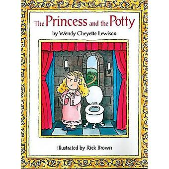 The Princess and the Potty by Wendy Cheyette Lewison - Rick Brown - 9