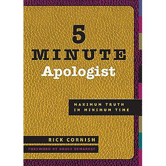 5 Minute Apologist - Maximum Truth in Minimum Time by Rick Cornish - M