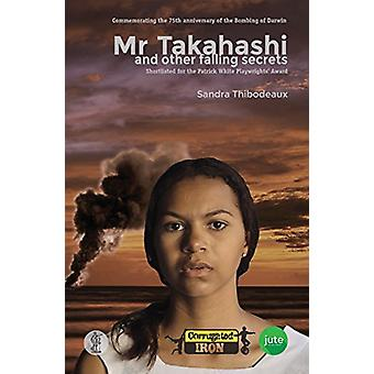 Mr Takahashi - And Other Falling Secrets by Sandra Thibodeaux - 978176
