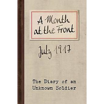 Un mois à l'avant-le journal d'un soldat inconnu (2e révisé Ed