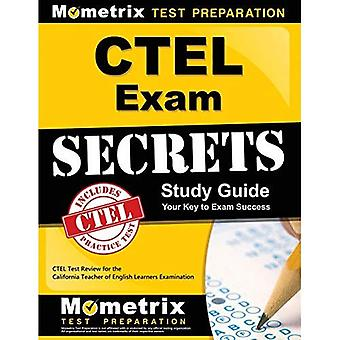 CTEL Exam Secrets Study Guide: CTEL Test Review for the California Teacher of English Learners Examination (Mometrix...