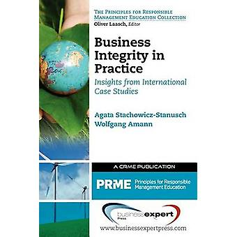 Business Integrity in Practice Insights from International Case Studies by Amann & Wolfgang