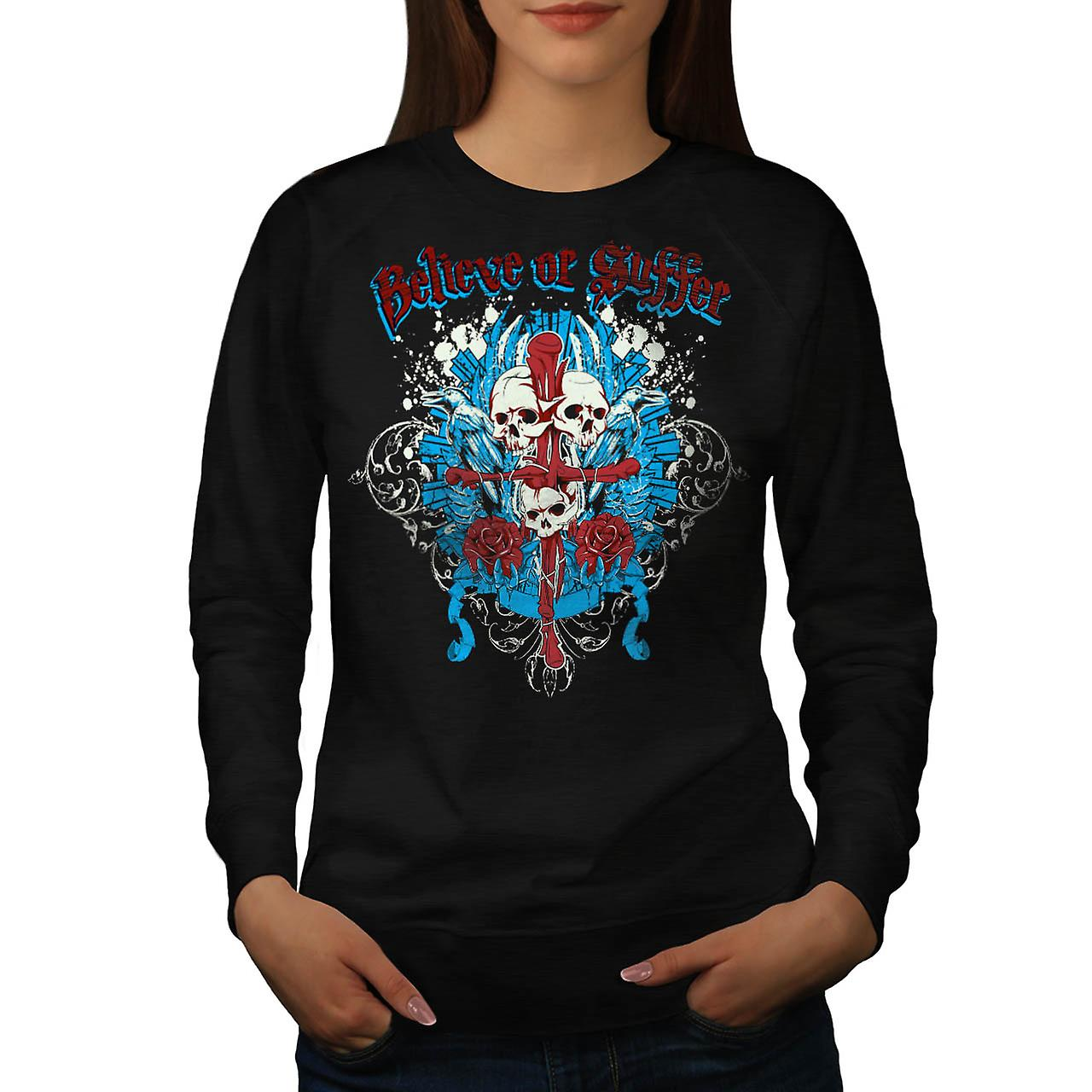 Believe Suffer Skull Cross Bones Women Black Sweatshirt | Wellcoda