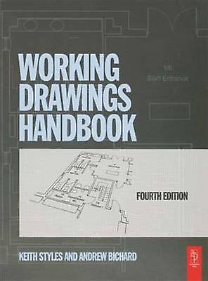 Working Drawings Handbook by Keith Styles & Andrew Bichard