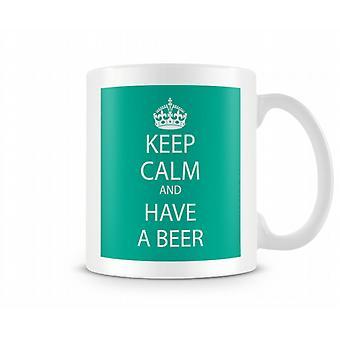 Keep Calm And Have A Beer Printed Mug