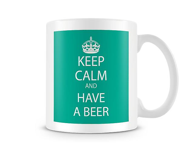 Keep Calm And Have A Beer Printed Mug