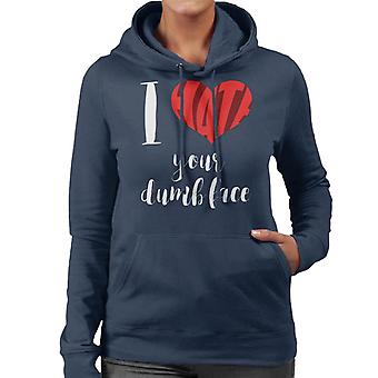 I Hate Your Dumb Face Slogan Women's Hooded Sweatshirt