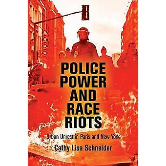 Police Power and Race Riots - Urban Unrest in Paris and New York by Ca