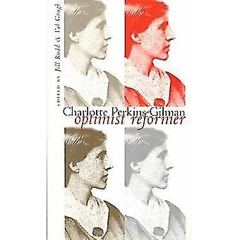 Charlotte Perkins Gilman - Optimist Reformer by Jill Rudd - Val Gough