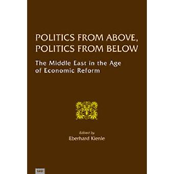 Politics from Above - Politics from Below - The Middle East in the Age