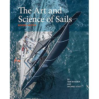 The Art and Science of Sails (2nd Revised edition) by Tom Whidden - M