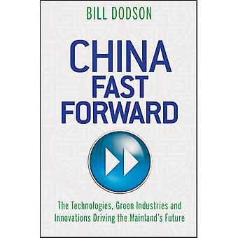 China Fast Forward - The Technologies - Green Industries and Innovatio