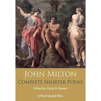 John Milton completa più brevi poesie di John Milton - Stella p. Revard