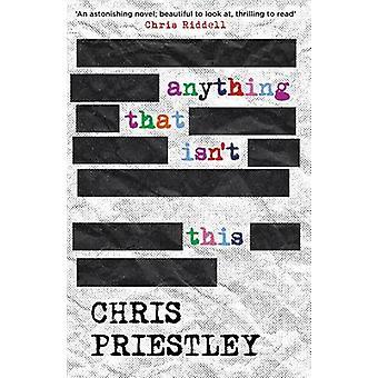Tout ce qui n'est pas cela par Chris Priestley - livre 9781471404641