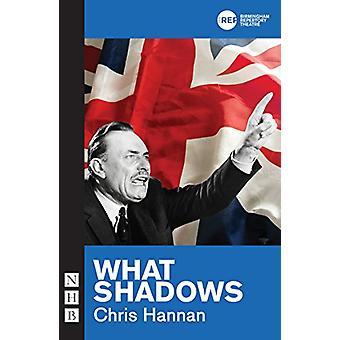 What Shadows by Chris Hannan - 9781848426276 Book