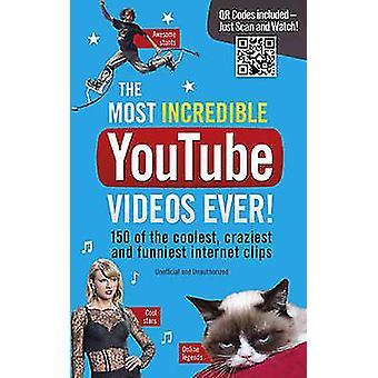 Die unglaublichsten Youtube-Videos aller Zeiten! von Adrian Besley - 978185375