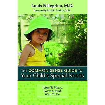The Common Sense Guide to Your Child's Special Needs - When to Worry -