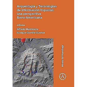 Arqueologia y Tecnologias de Informacion Espacial - Una Perspectiva Ib